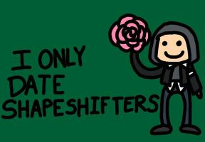 I Only Date Shapeshifters by Kaxen6