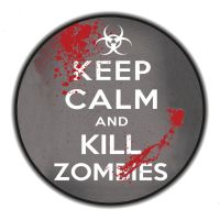 Keep calm kill zombies by Babs9