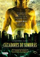Cazadores de Sombras: Ciudad de Ceniza. by Camyloveonedirection
