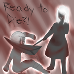 Ready To Die~? by Zephie-Cakes