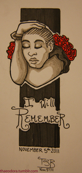 I will Remember - 2011 by Thaeodora