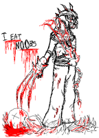 I eat N00bs[Bloody] by CochinChick