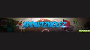 xDonutzWolfz New Channel Art! or Banner! by DerpzGames