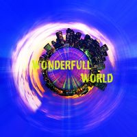 Wonderfull World by Bonnyflower