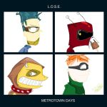 L.O.S.E: Metrotown Days by greendrawer
