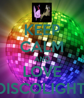 Keep Calm and Love DiscoLight by DrakkenlovesShego12