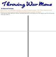 Throwing War Meme BLANK by Chumi-chan