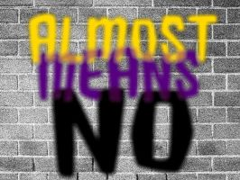 Almost Means No by TheDrifterWithin