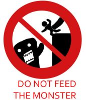 No Feeding the Monster by Project-Ikara