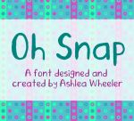 Oh Snap - font by ashzstock