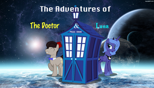 The Adventures of The Doctor and Luna by RandomMarcus92
