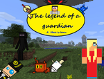 The Legend of a guardian A hero is born by saracat13