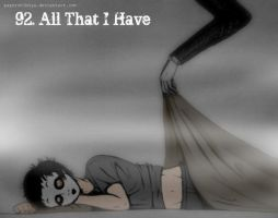 092. All That I Have by papershibuya