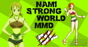MMD One Piece Nami Strong World DL by Friends4Never