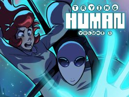 Trying Human Volume 1 Kickstarter! by IntroducingEmy