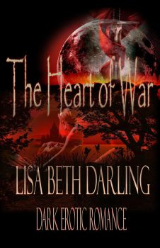 The Heart of War by lisabethdarling