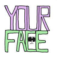 Your Face logo by mixlemaxle