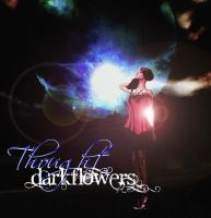 .ThoughtDarkFlowers1 by ThoughtDarkFlowers