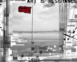 Art Is Resistance by Plastkasse