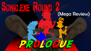 Sonic.exe Round 2 Review Prologue by ralphbear