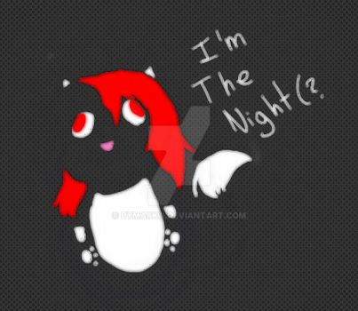 I'm the night(? by ByMakka
