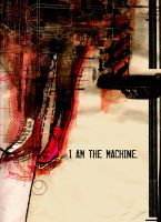 i am the machine by gravemandesign