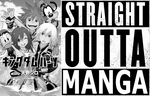Straight Outta Manga by 4xEyes1987