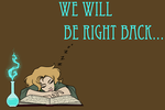 We will be right back... by HuntingDaphne