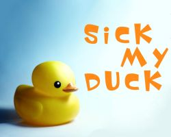 Sick My Duck by johnberd