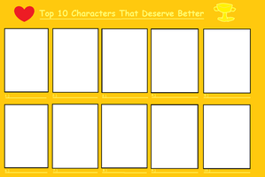 My Meme: Top 10 Characters that Deserve Better by cupcakeforever18