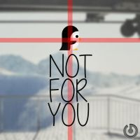 NOT FOR YOU by GABR0