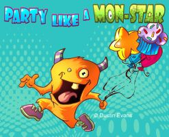 Party Like a Monstar! by DustinEvans