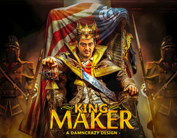 The Kingmaker by DamncrazyDesigns