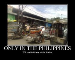 Only in the Philippines by abegailbucu