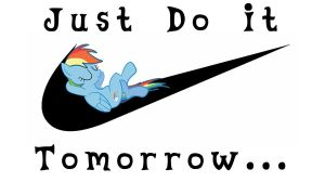Rainbow Dash - Just Do It Tomorrow by TheLegendHimself