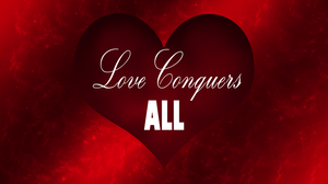 Love Conquers All - Happy Valentines Day 2013 by eBulwiaseK