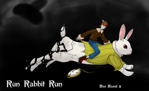 Rise Round 5 - Run Rabbit Run by TheDemonSurfer
