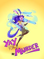 Yay for Murder by Elixia-Dragmire