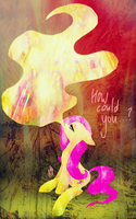 How Could You...? by DarkestSunset