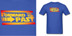 Forward To The Past Shirt by Enlightenup23