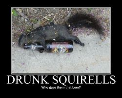 Drunk squirell demotivational by Stickbomber