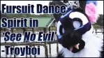 Personal - Fursuit Dance to 'See No Evil' by TwilightSaint