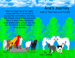 Ana's Journey Book 2- New Pack and New Friends by liongirl2289