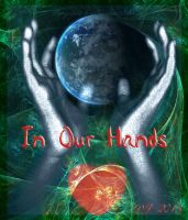 In our hands by starlight2infinity