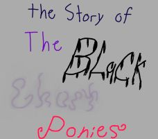 the Story of The Black Ghost Ponies by XDTheSnivy