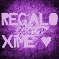 Regalo Xime  by UnbrokenAlways