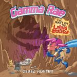Gamma Rae and the Quest for the Living Skeleton by DerekHunter