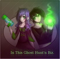 DP: In This Ghost Hunt'n Biz. by MystiWings