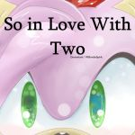 So In Love With Two {Cover} by BlondeSpirit