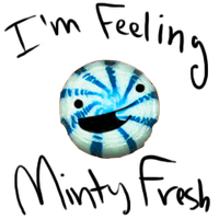 DO YOU FEEL THE MINTY FRESHNESS TOO? by RoomsInTheWalls